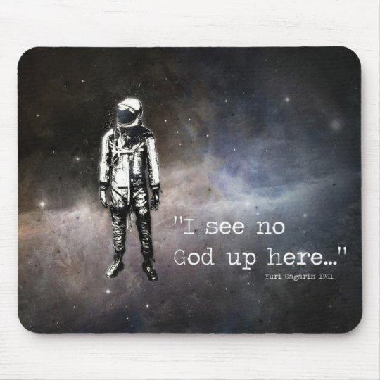 """""""I see no God up here..."""", Yuri Gagarin 1961 Mouse Pad"""