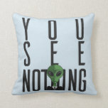 I See Nothing w/ Green Alien on a Suit Throw Pillow