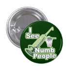 I See Numb People Buttons