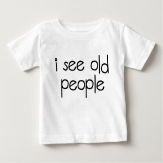 I See Old People Shirts