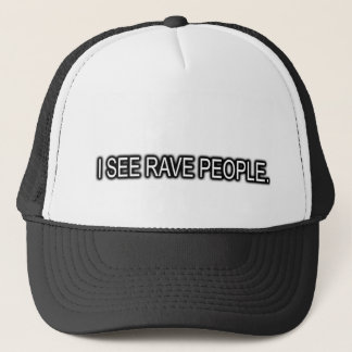 I see RAVE People RAVE hat