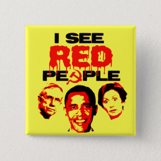 I See Red People Pinback Button