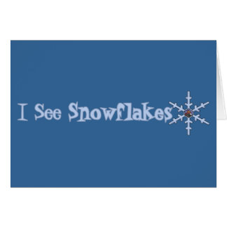I See Snowflakes Cards