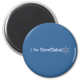 I See Snowflakes Magnet