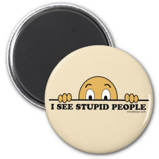 I See Stupid People 2 Inch Round Magnet