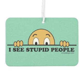 I See Stupid People Air Freshener