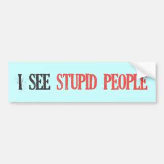 I See Stupid People Bumper Sticker