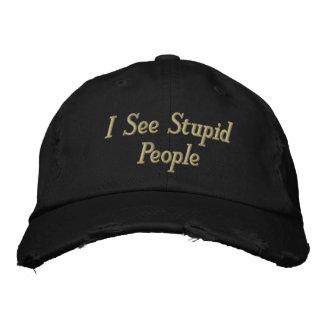 I See Stupid People Embroidered Baseball Cap