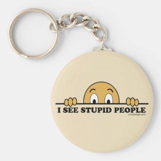 I See Stupid People Keychains