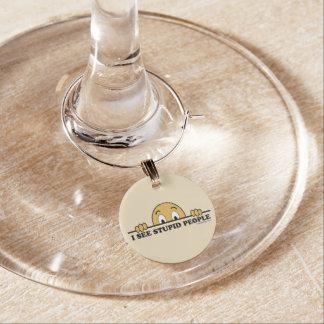 I See Stupid People Wine Glass Charm
