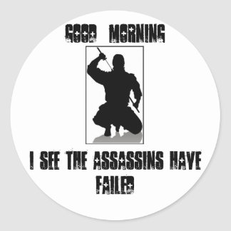 I See The Assassins Have Failed Classic Round Sticker