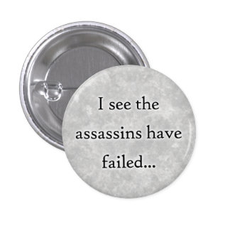 I see the assassins have failed pin