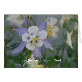I see the joy of Jesus in You! Card