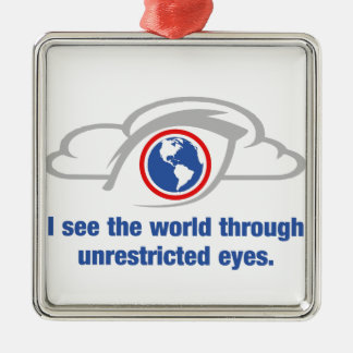 I See The World Through Unrestricted Eyes Metal Ornament
