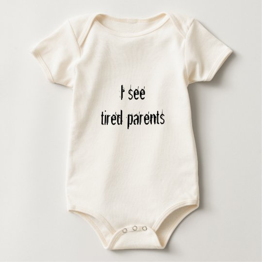 I see tired parents baby bodysuit