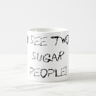 """I see two sugar people"" Coffee Mug"