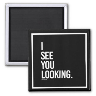 I see you looking -   - Gym Humor -.png Magnet