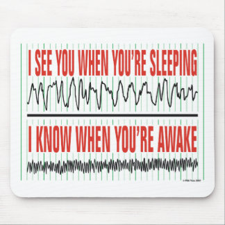 I See You When You're Sleeping...Mousepad Mouse Pad
