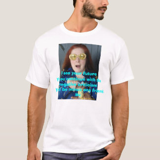 I see your future T-Shirt