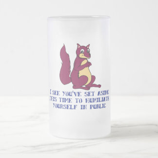 I see you've set aside this time ... frosted glass beer mug