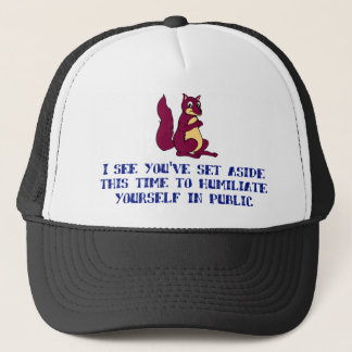 I see you've set aside this time ... trucker hat
