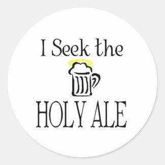 I Seek the Holy Ale Stickers