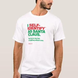 I Self-Identify™ as Santa Claus - List T-Shirt
