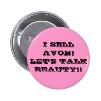 I SELL AVON! LET'S TALK BEAUTY!! BUTTONS