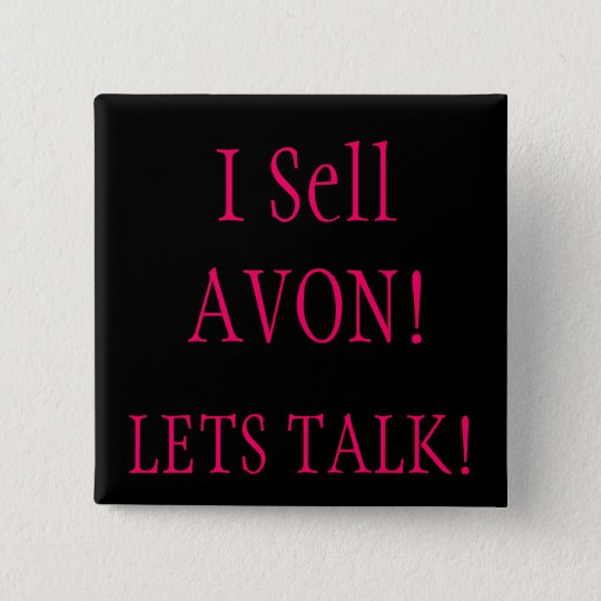 I Sell AVON!, LETS TALK! Button
