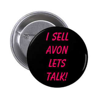 I Sell AVON Lets Talk! 2 Inch Round Button
