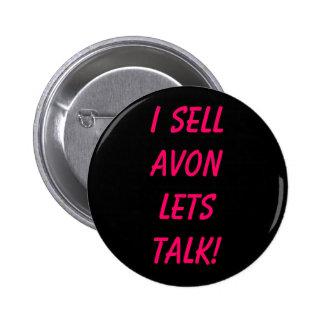 I Sell AVON Lets Talk Pinback Button