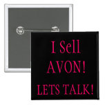 I Sell AVON!, LETS TALK! Pinback Buttons
