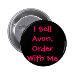 I Sell Avon, Order With Me 2 Inch Round Button