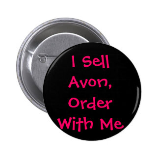 I Sell Avon, Order With Me Pinback Button