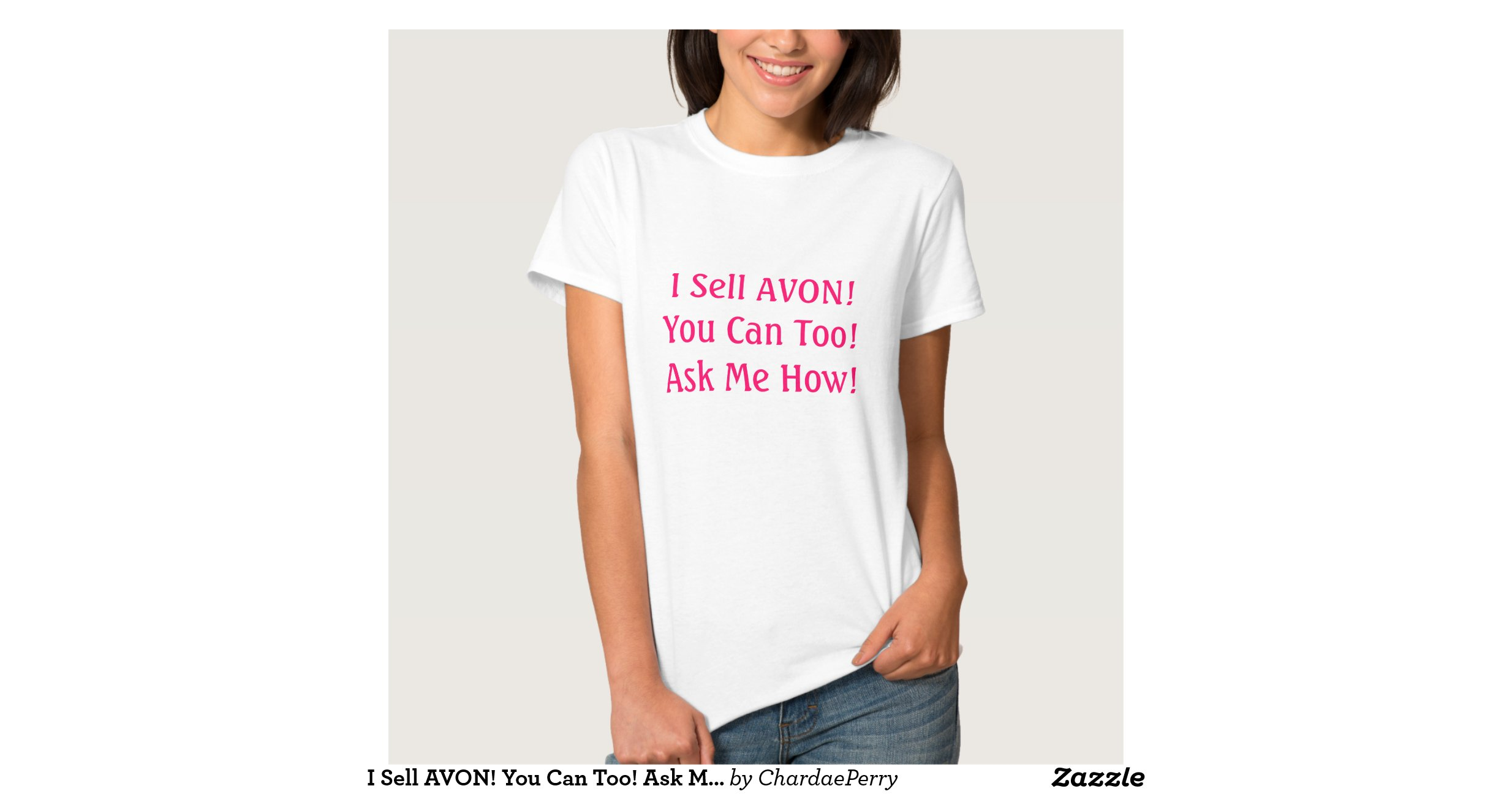 I Sell Avon You Can Too Ask Me How Tshirt