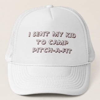 I SENT MY KID TO CAMPPITCH-A-FIT TRUCKER HAT