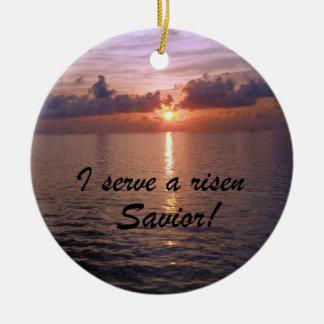 I serve a risen Savior! Ceramic Ornament