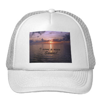 I serve a risen Savior! Trucker Hat
