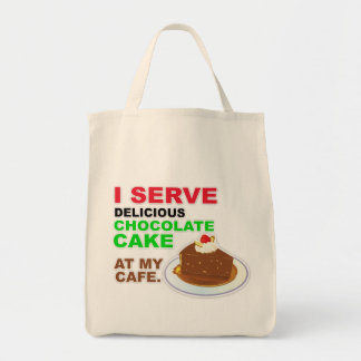 """I Serve Chocolate Cake at My Cafe"" Tote Bag"