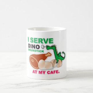 """""""I Serve Dino Drumstick at My Cafe"""" Mug"""