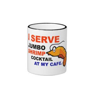 """I Serve Jumbo Shrimp Cocktail at My Cafe"" Mug"