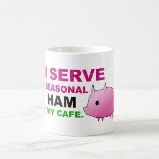 """""""I Serve Seasonal Ham at My Cafe"""" Mug"""