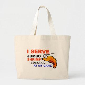 """""""I Serve Shrimp Cocktail at My Cafe"""" Tote Bag"""