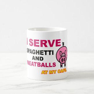 """I Serve Spaghetti & Meatballs at My Cafe"" Mug"