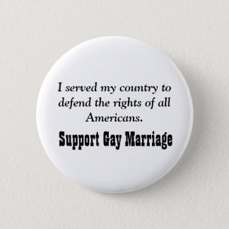 I served my country to defend the rights of all... pinback button