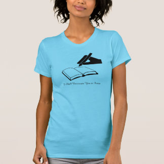 I Shall Eviscerate You in Fiction T-shirt