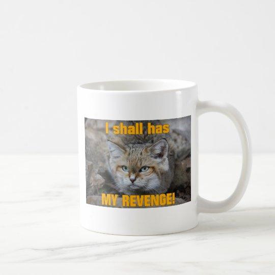 I shall has MY REVENGE! Coffee Mug