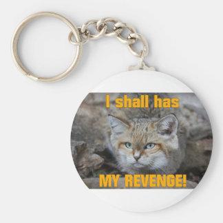 I shall has MY REVENGE Key Chains