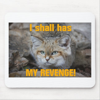 I shall has MY REVENGE! Mousepad