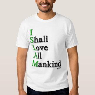 I Shall Love T Shirt
